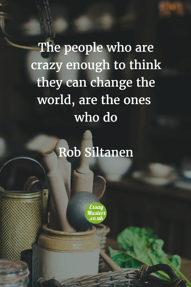 the people who are crazy enough to think they can change the world the people who are crazy enough to think they can change the world are the ones