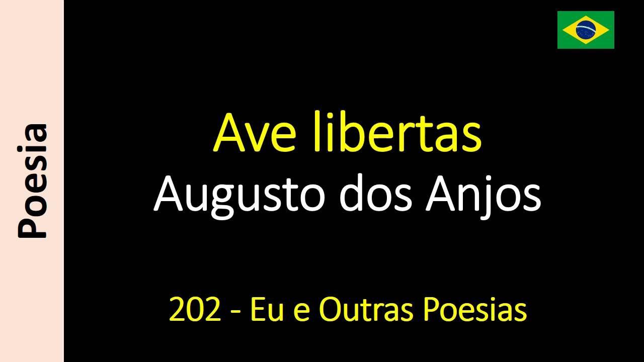 Augusto dos Anjos - 202 - Ave libertas