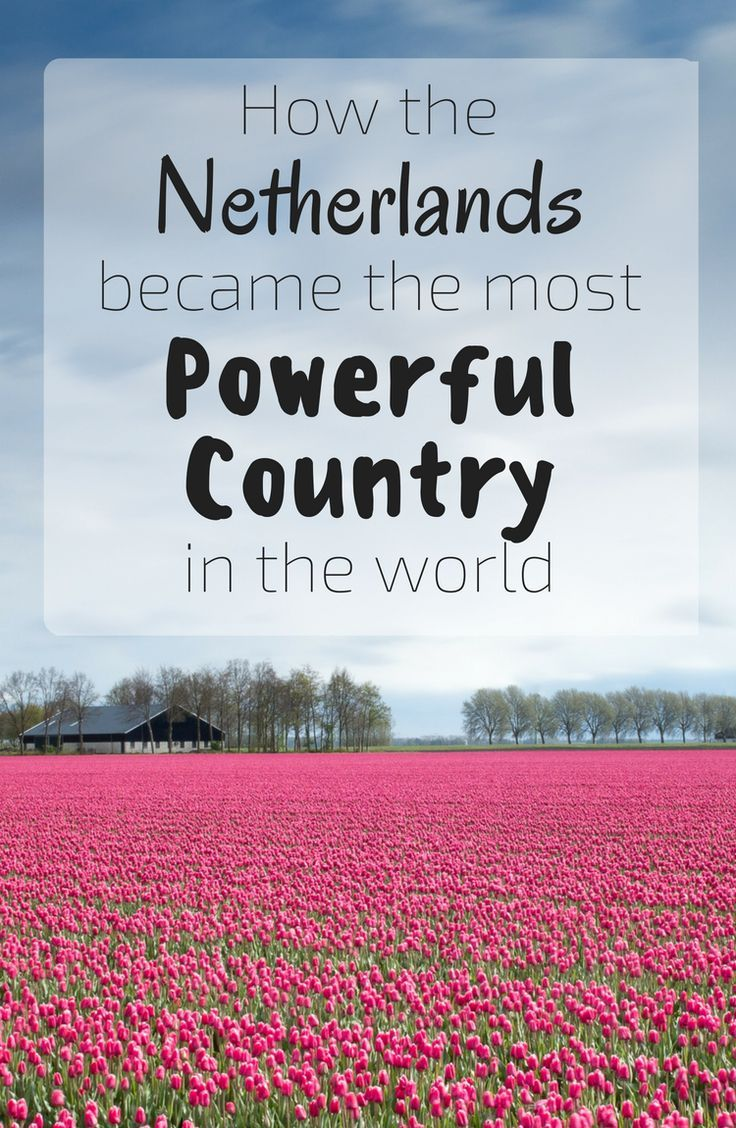 How Tiny Holland Ruled The World Holland And Netherlands - Who is the most powerful country in the world