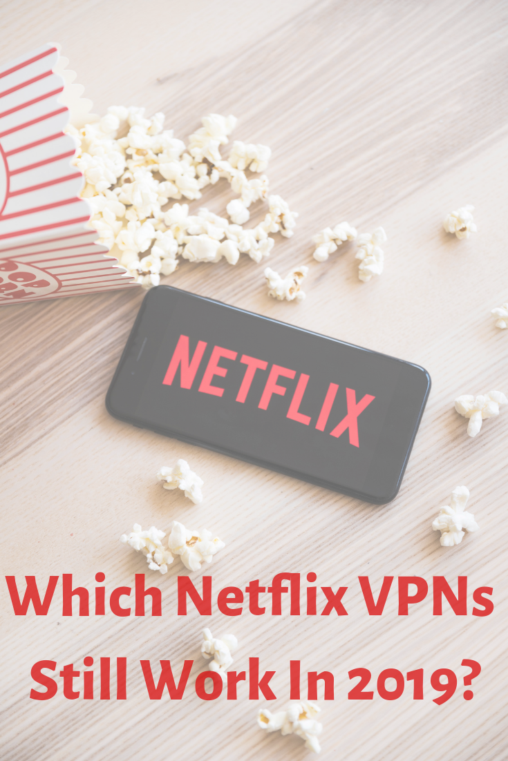 7dc043d88a7fad91cd57db25c3b8df5d - Vpn That Works With Netflix 2019