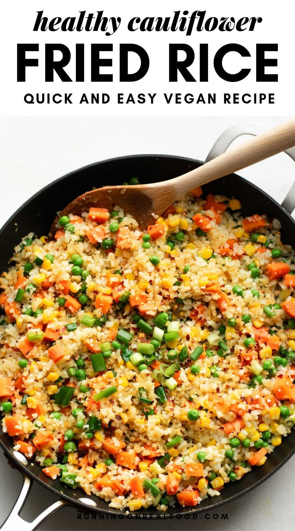 Healthy Vegan Cauliflower Fried Rice Recipe Healthy Recipes Vegan Dinner Recipes Vegan Cauliflower