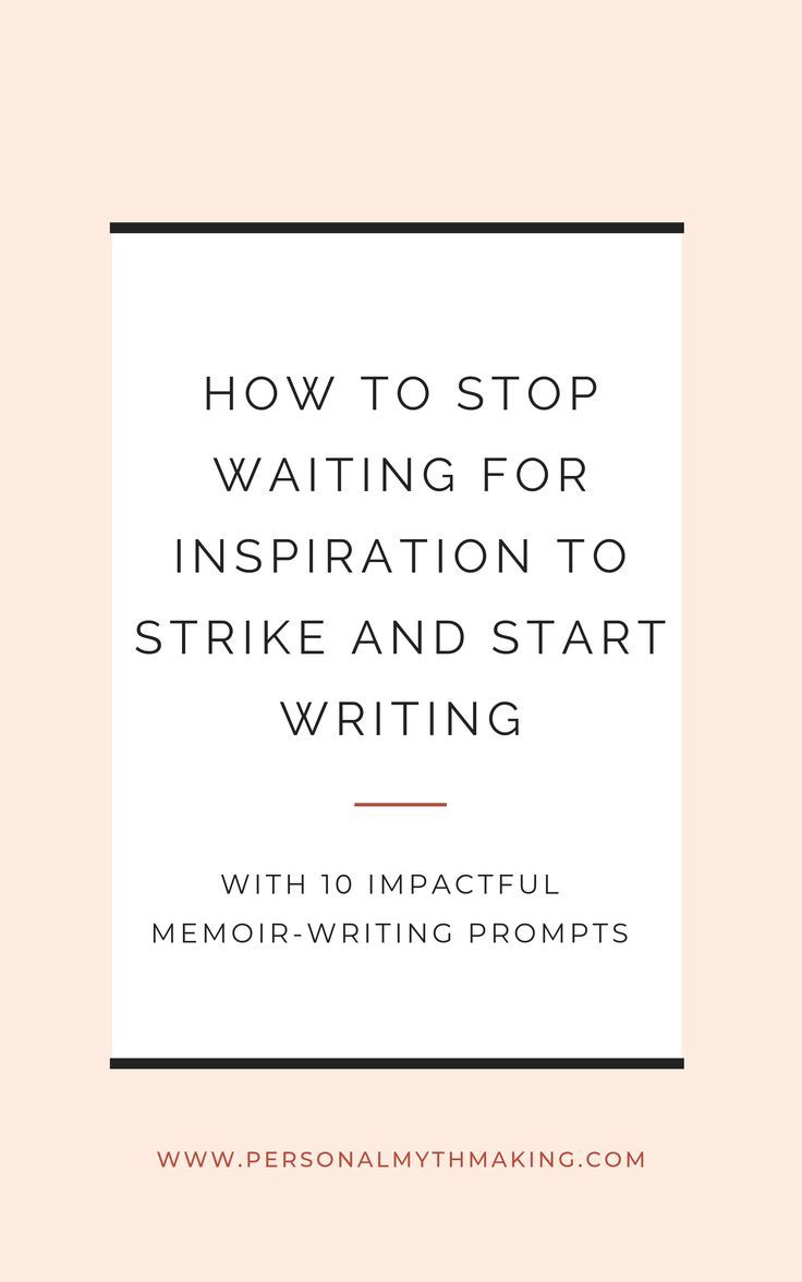 how to start writing  writing without inspiration