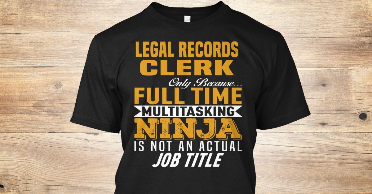 Legal records clerk only because full time multitasking