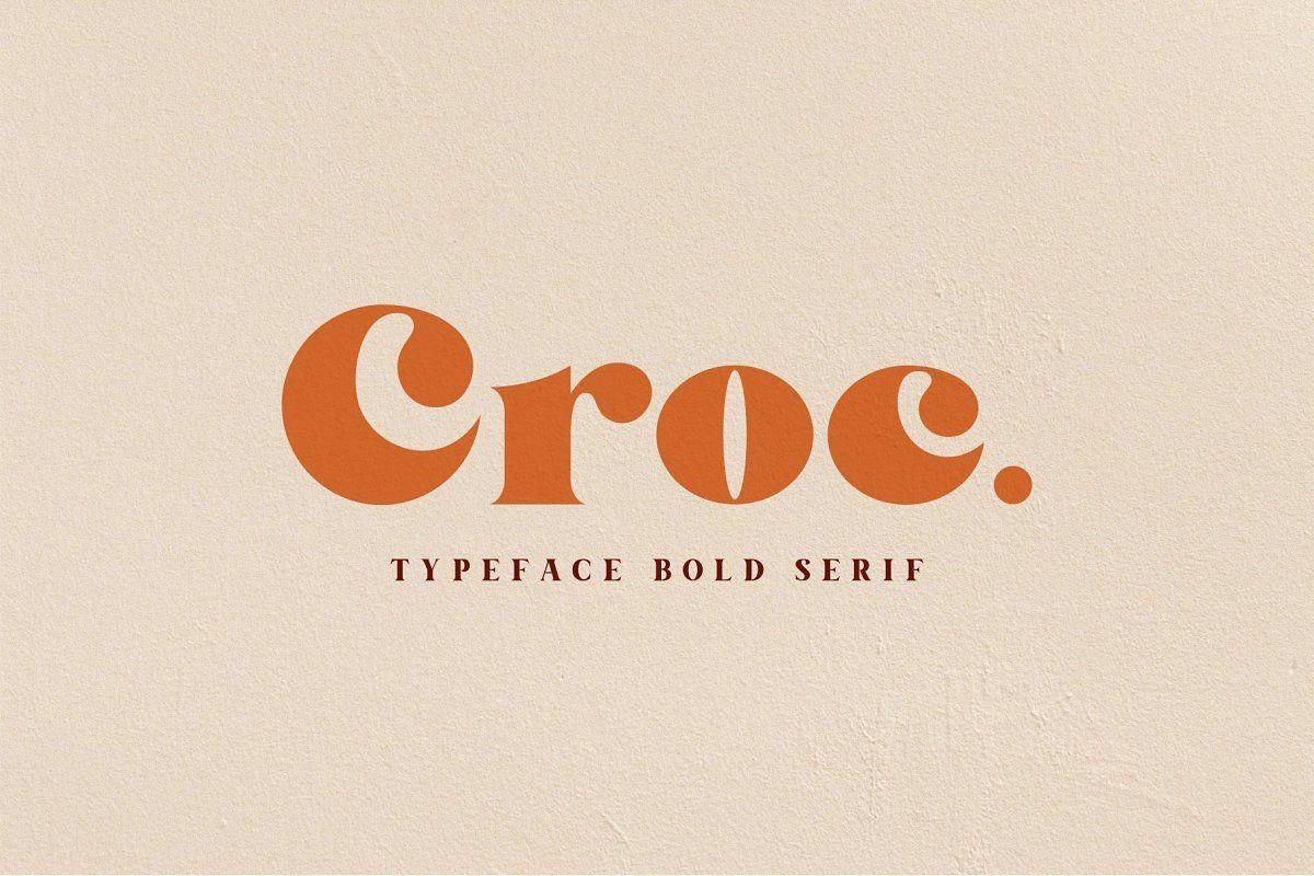 Croc Typeface Bold Serif In 2020 Serif Retro Font Typeface
