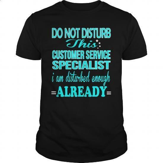 CUSTOMER SERVICE SPECIALIST - DISTURB #hoodie #style. ORDER HERE => https://www.sunfrog.com/LifeStyle/CUSTOMER-SERVICE-SPECIALIST--DISTURB-Black-Guys.html?id=60505