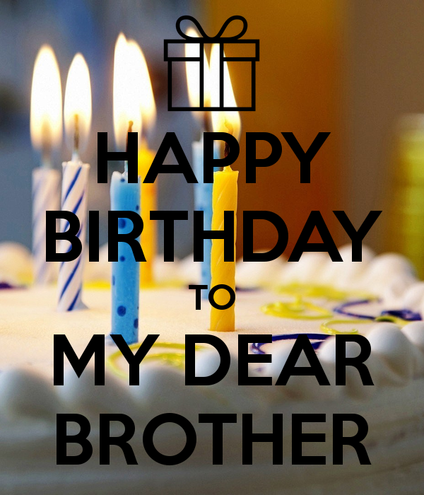 Happy Birthday To My Dear Brother Happy Birthday Brother Wishes Happy Birthday My Brother Funny Happy Birthday Messages