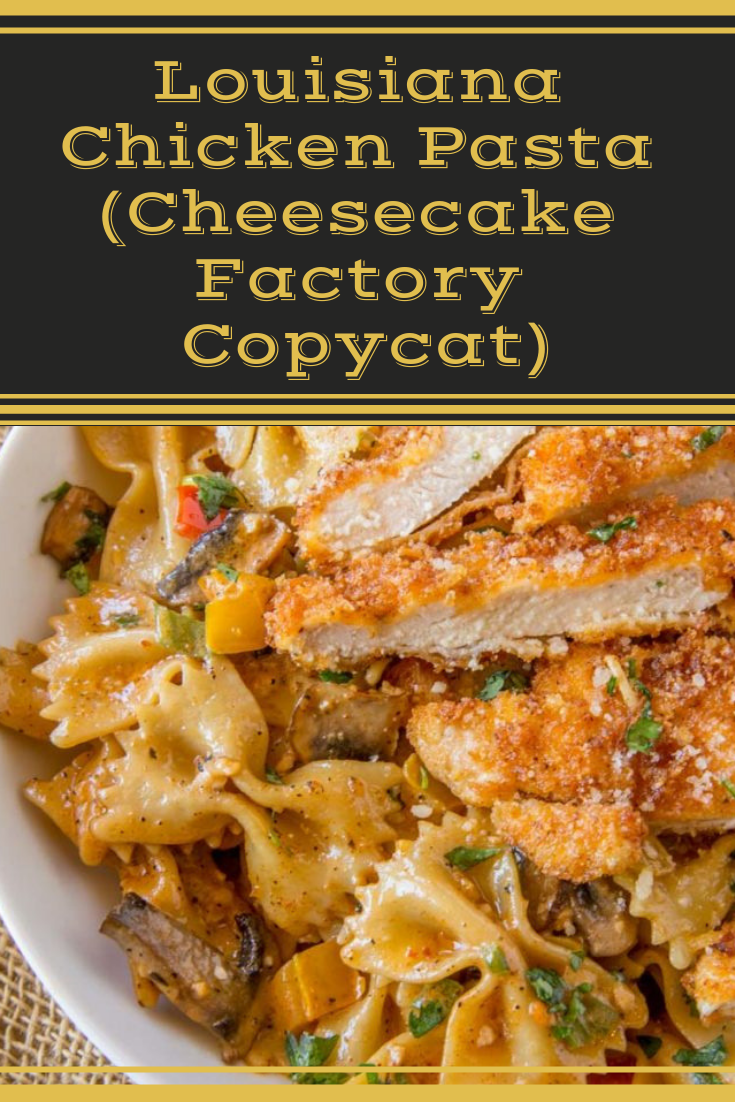 Louisiana Chicken Pasta (Cheesecake Factory Copycat) #cheesecakefactoryrecipes