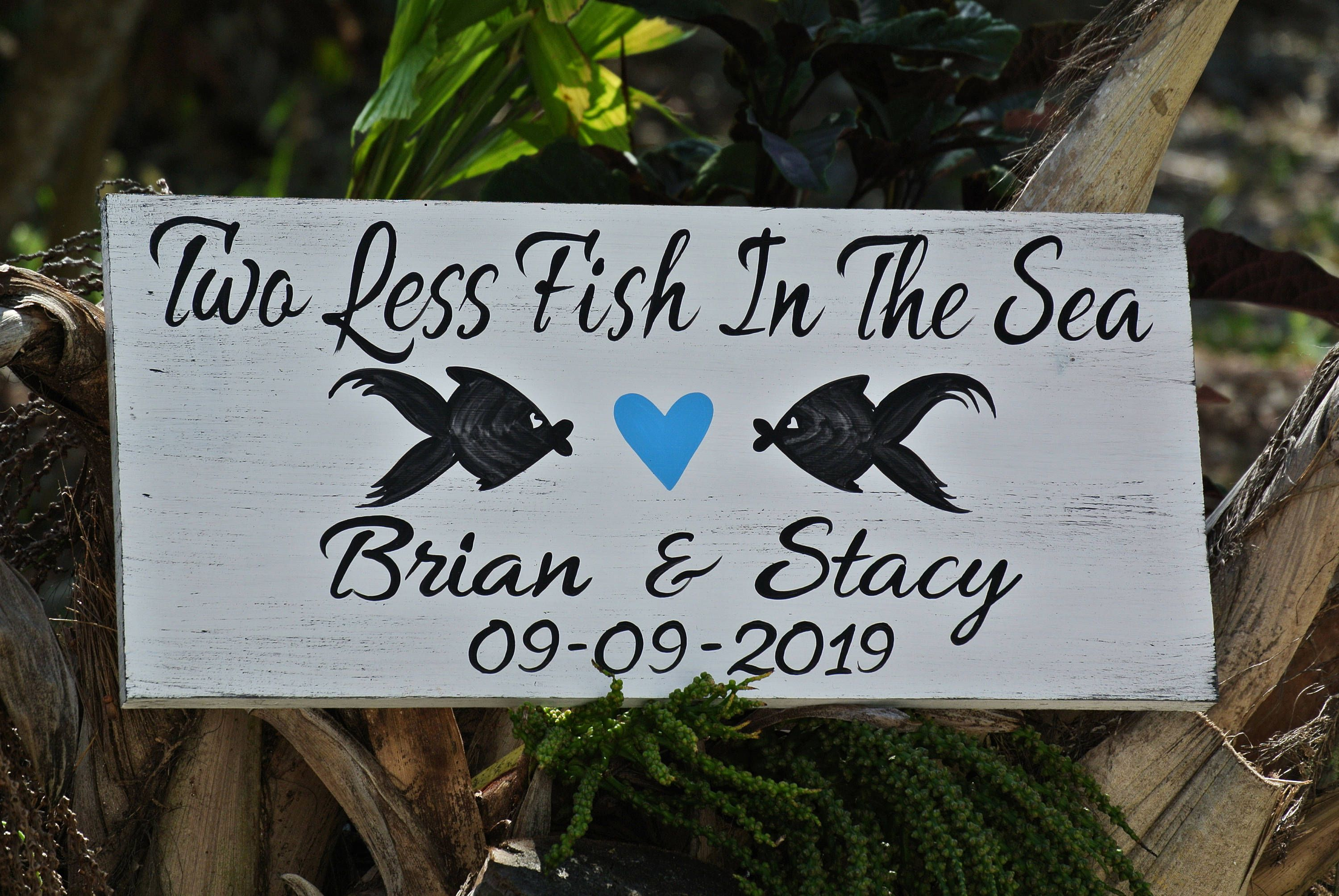 Beach wedding sign two less fish in the sea gift for