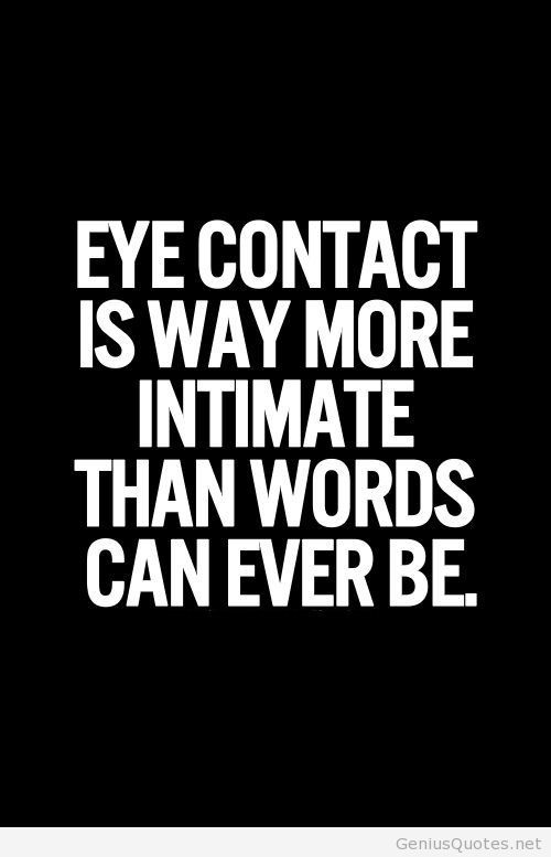 The Way He Looks Into My Eyes Quotes Pinterest Quotes Love