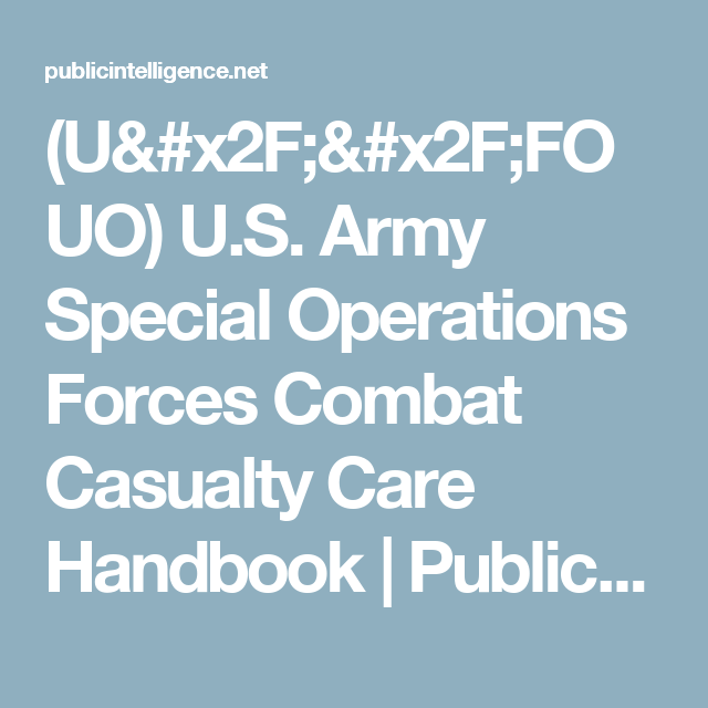 (U//FOUO) U.S. Army Special Operations Forces Combat Casualty Care Handbook | Public Intelligence