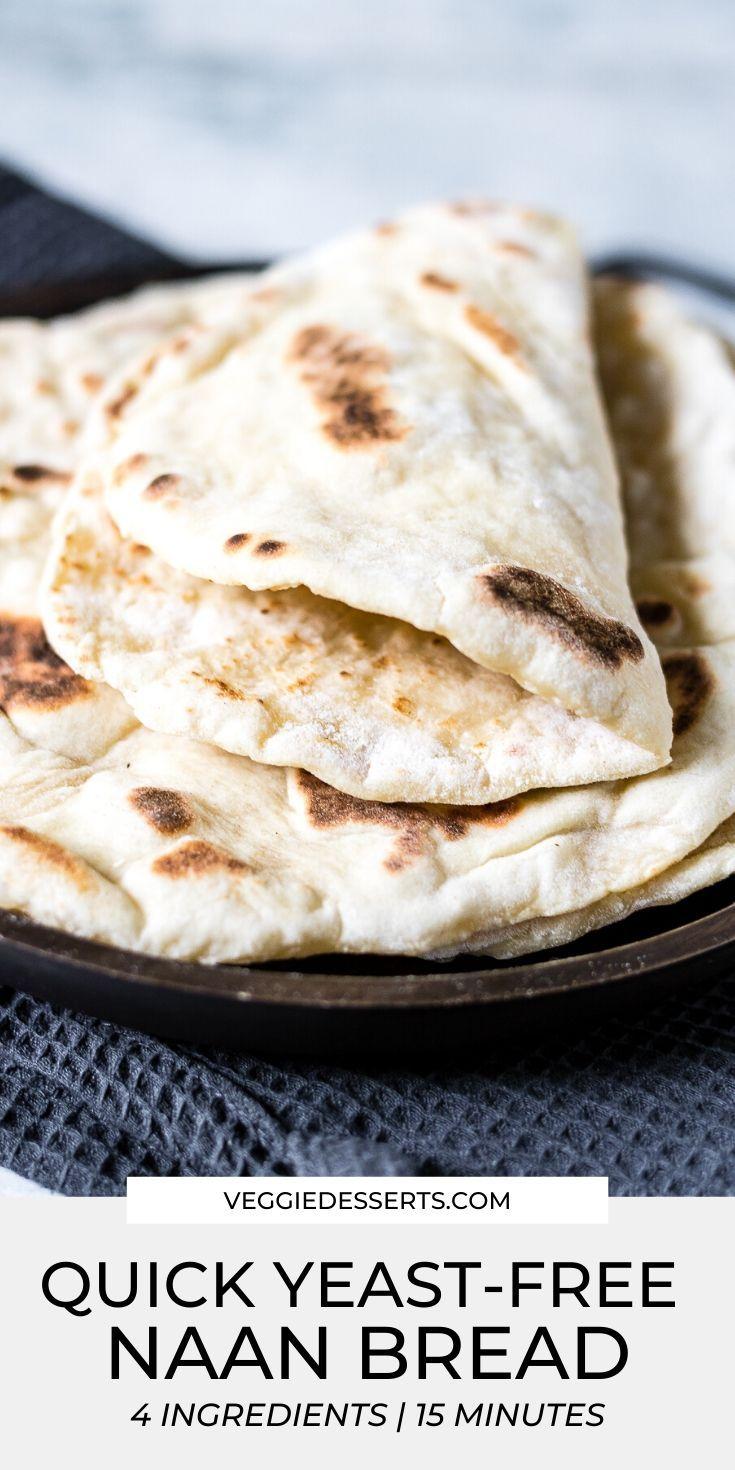 Easy Naan Bread Recipe Yeast Free Recipe In 2020 Recipes With Naan Bread Recipes Yeast Free Breads