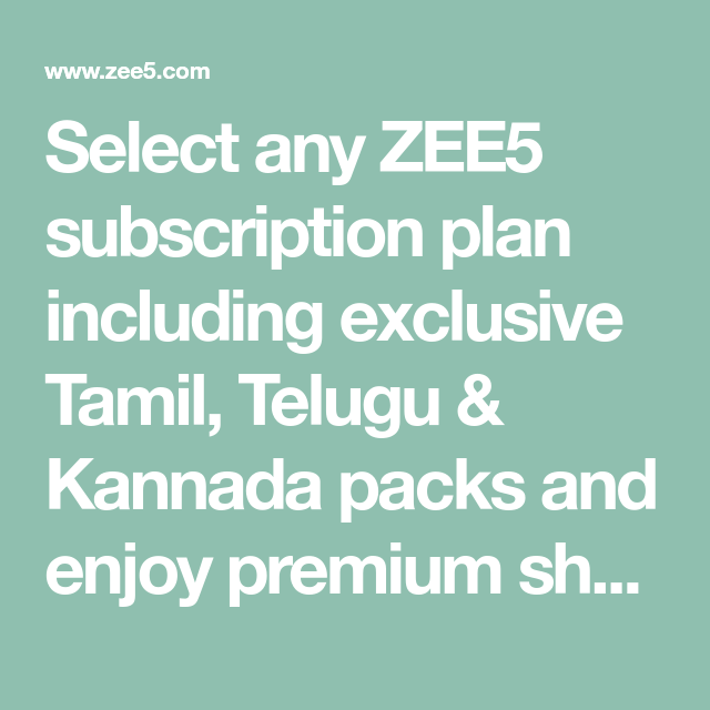 Select any ZEE5 subscription plan including exclusive Tamil