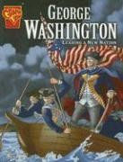 George Washington: Leading a New Nation (Graphic Library: Graphic Biographies): Matt Doeden, Cynthia Martin: 9780736861953: Amazon.com: Book...