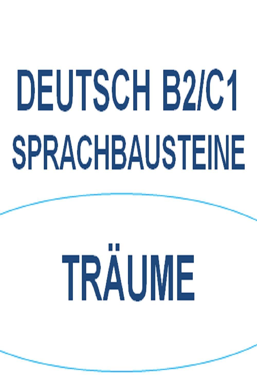 Deutsch B2 C1 Sprachbausteine Traume Sprache Deutsch Bausteine