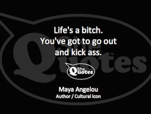 """Kick ass. Kick ass. Kick ass."" ~ #SheQuotes #success #confidence #strength #determination"