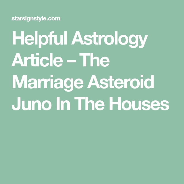 Helpful Astrology Article – The Marriage Asteroid Juno In