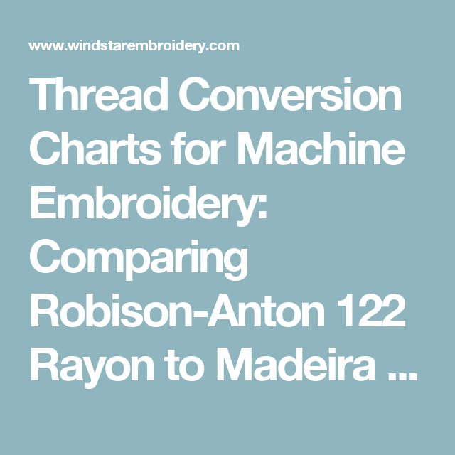 Thread Conversion Charts For Machine Embroidery Comparing Robison