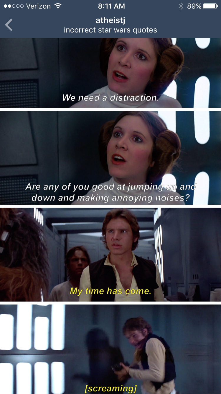 I Don T Even Know Where The Quotes Are From But This Is Glorious Star Wars Quotes Star Wars Humor Star Wars Jokes