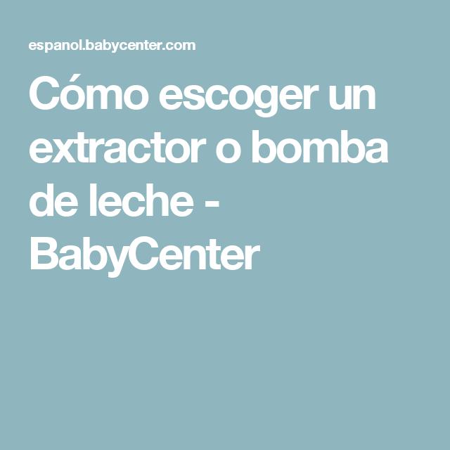 0a39452fb Cómo escoger un extractor o bomba de leche - BabyCenter