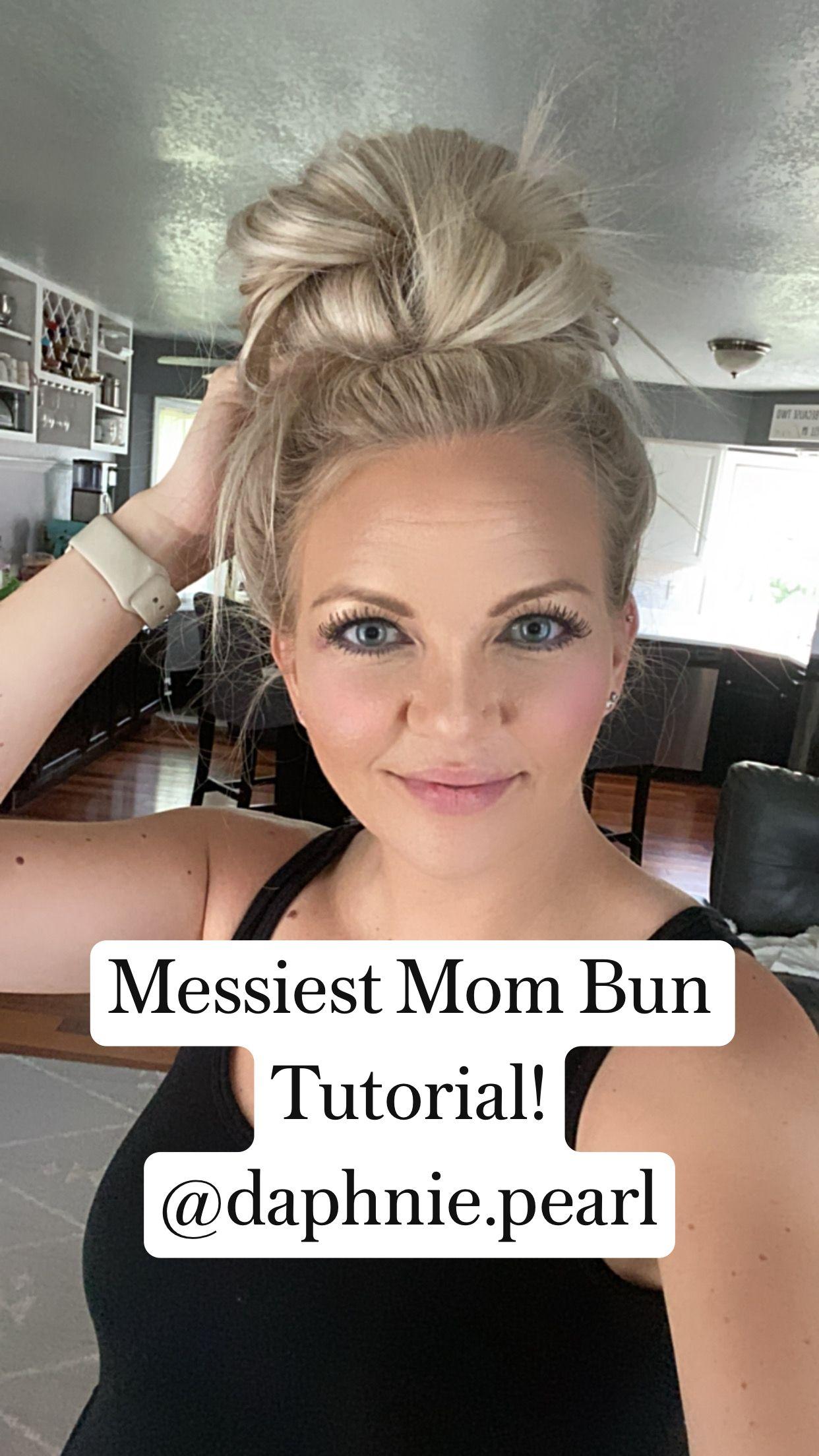 Messiest Mom Bun Tutorial! @daphnie.pearl