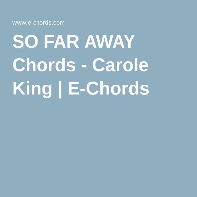 So Far Away Chords Carole King E Chords Musical Pinterest