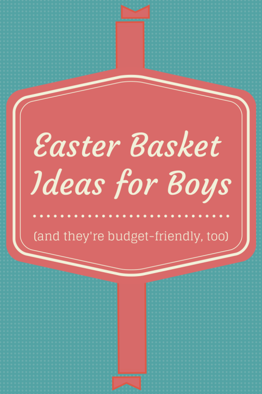 Budget friendly easter baskets ideas for tween boys basket ideas budget friendly easter baskets ideas for tween boys negle Gallery