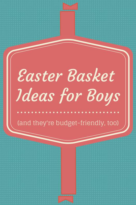 Inexpensive Easter Basket Ideas For Older Tween Boys