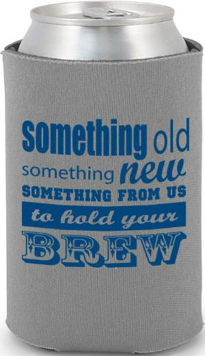 Wedding Bells Something Old New From Us To Hold Your Brew Favors Koozies