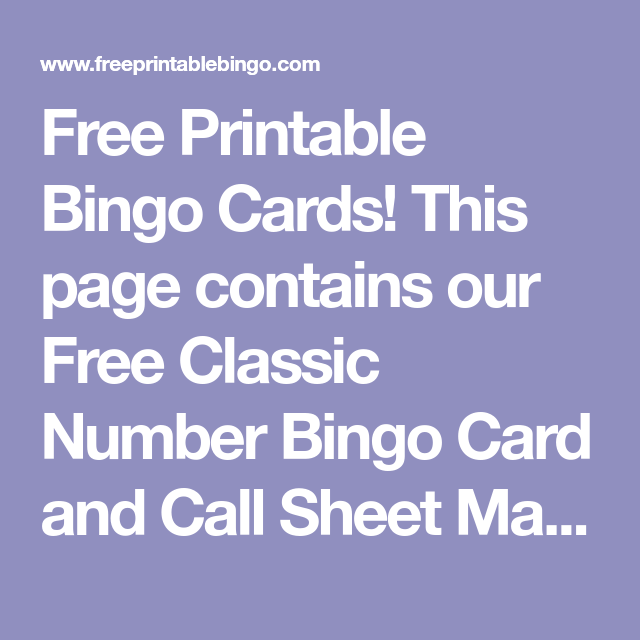 Free Printable Bingo Cards This Page Contains Our Free Classic Number Bingo Card And Call Sheet Makers Create And Print One Large Bingo Kaarten Kaarten Bingo