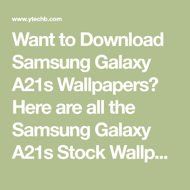 Want To Download Samsung Galaxy A21s Wallpapers Here Are All The Samsung Galaxy A21s Stock Wallpaper In 2020 Samsung Galaxy Wallpaper Stock Wallpaper Galaxy Wallpaper