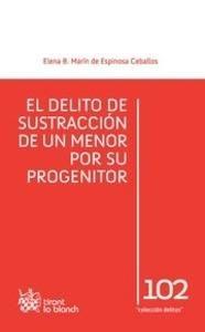 Marin De Espinosa Ceballos Elena B El Delito De Sustraccion De Un Menor Por Su Progenitor