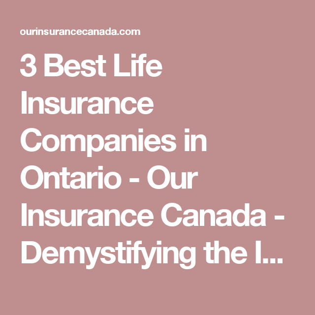 3 Best Life Insurance Companies In Ontario Best Life Insurance