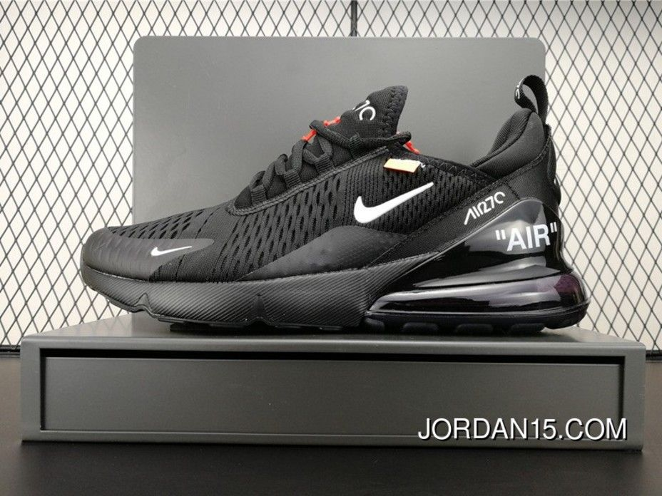 Off White X Nike Air Max 270 Black 2018 New Style Price 92 81 Get The Best And Newest Jordans 1 32 Early Nike Air Max Air Max 270 Nike Air