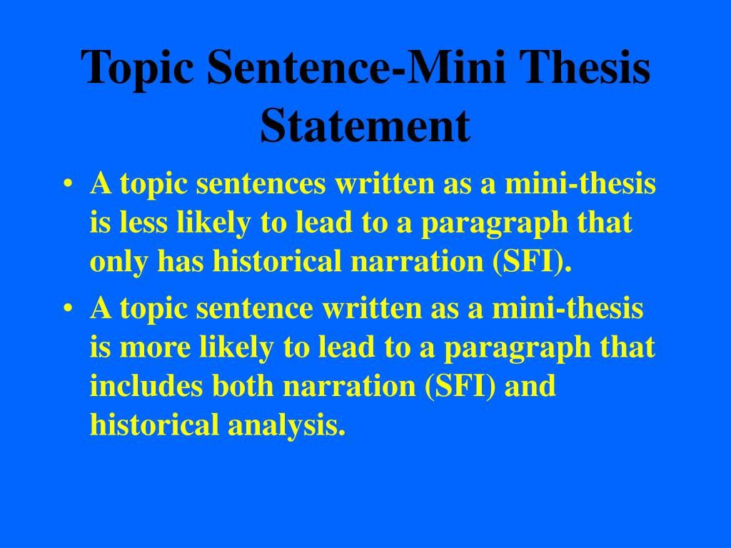 topic sentence Topic sentences since body paragraphs for an essay should be centered around one main idea that relates the thesis, creating a clear topic sentence is helpful for both the writer and the reader.