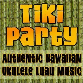 Tiki Party (Authentic Hawaiian Ukulele Luau Music): World Music