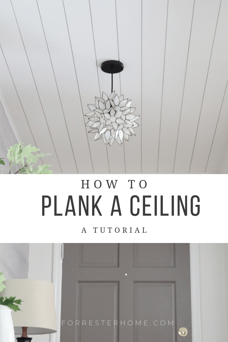 Planking A Ceiling A Tutorial Forrester Home Shiplap Tutorial Diy Plankedceiling Homedecor Homeremodel Diy Ceiling Home Ceiling Diy Home Decor