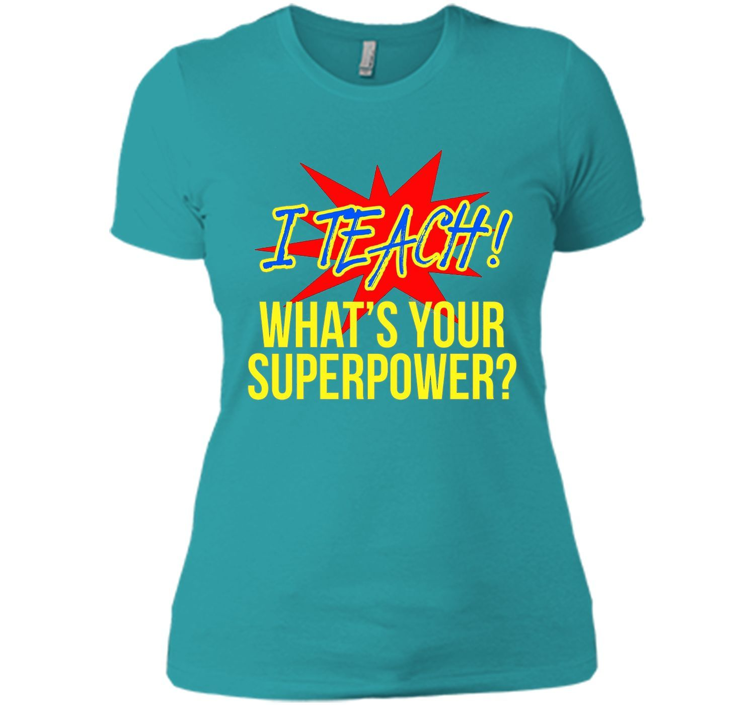 I Teach What's Your Superpower Funny Teacher T-Shirt
