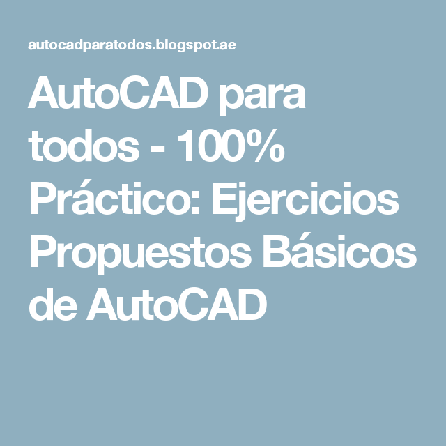 Autocad Para Todos 100 Práctico Ejercicios Propuestos Básicos De Autocad Autocad Ejercicios Computacion