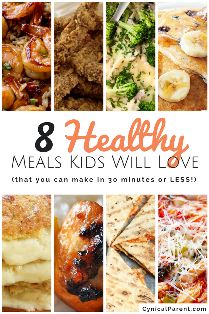 8 Healthy Meals Kids Will Love That You Can Make In 30 Minutes Or LESS