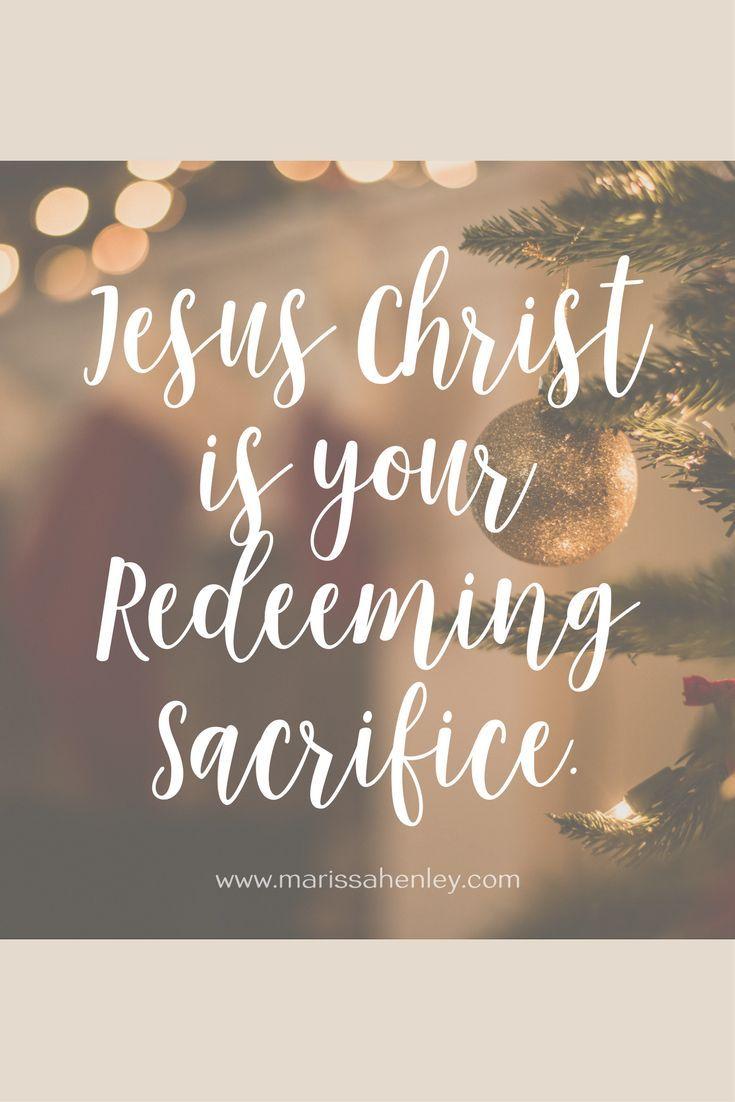 Jesus Christ Is Your Redeeming Sacrifice Biblical Encouragement