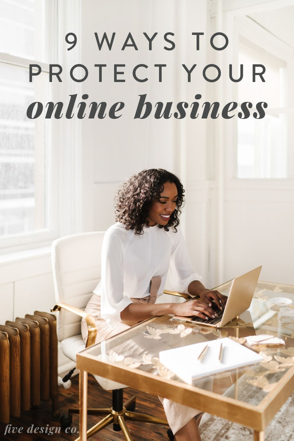 How To Protect Your Business Online Five Design Co Online Business Starting A Business Working From Home