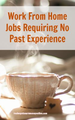 63 Jobs That Require No Experience & Let You Work at Home!