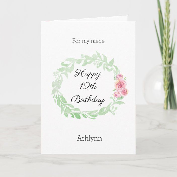 Pretty Laurel And Flowers 12th Birthday Niece Card Zazzle Com In 2021 40th Birthday Cards Happy Mothers Day Daughter Birthday Daughter In Law