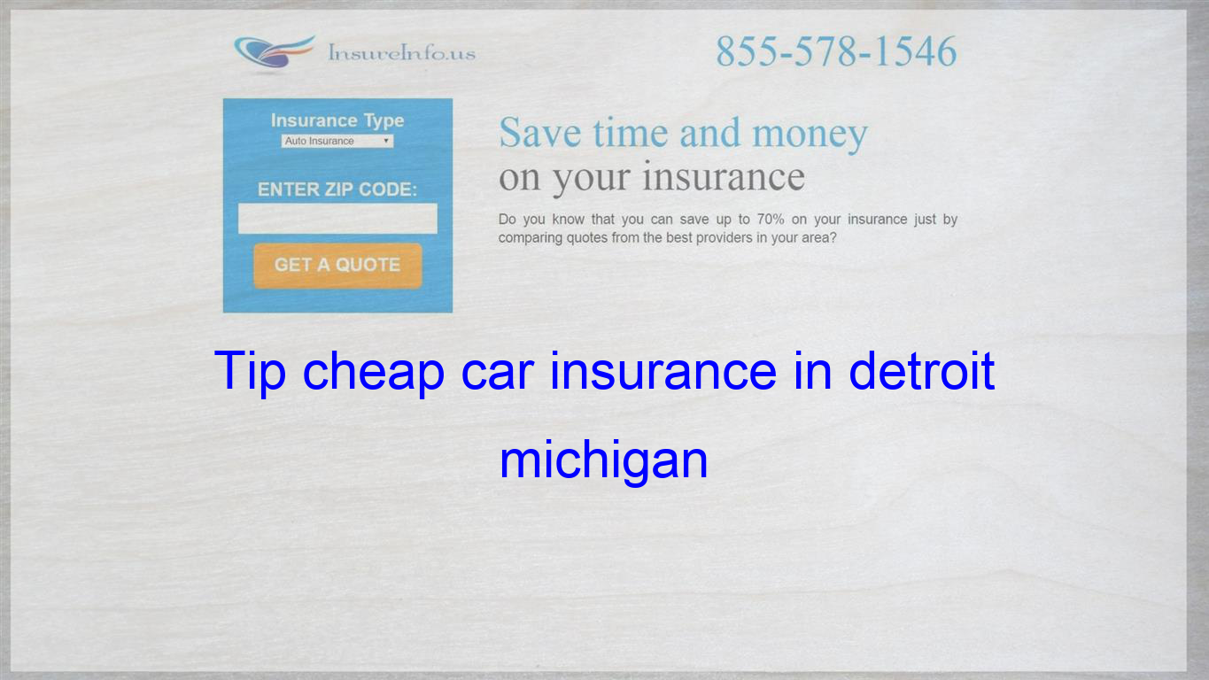 Tip Cheap Car Insurance In Detroit Michigan Life Insurance