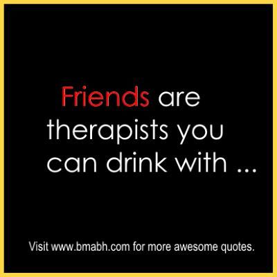funny friendship quotes and sayings with pictures on wwwbmabhcom friends are therapists
