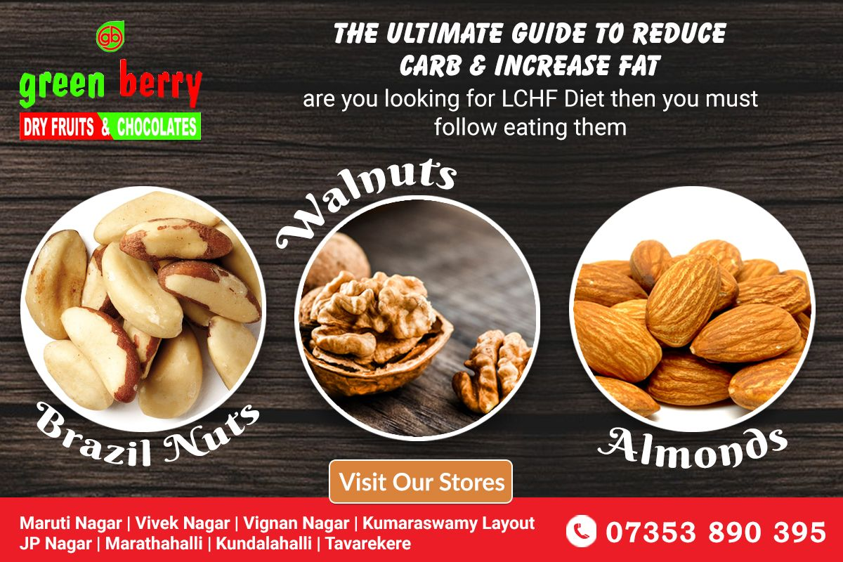 Are You Looking For Lchf Diet Then You Must Take Walnuts Cashew Nuts Almonds Chestnuts Macadamia Nuts Brazil Nuts F Chocolate Fruit Dried Fruit Lchf Diet