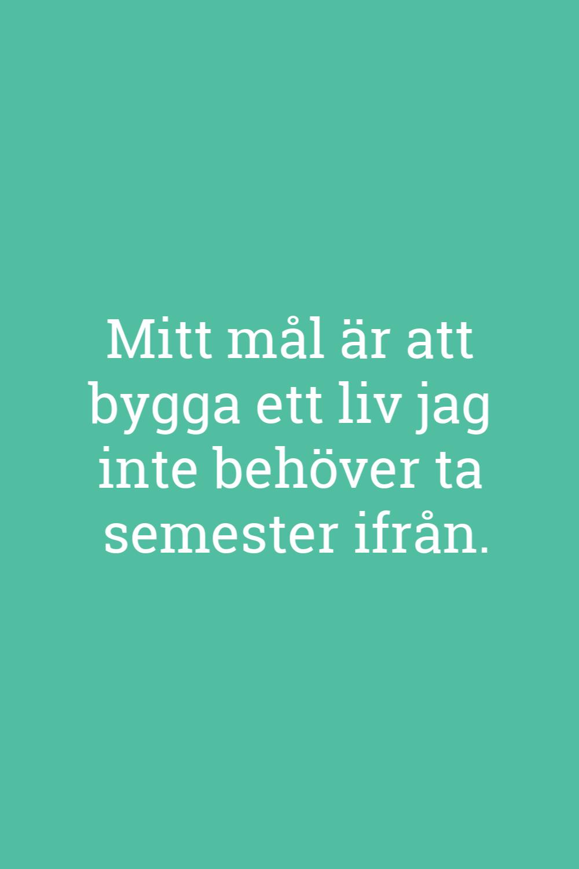 Resecitat Pa Svenska Resecitat Citat Om Lycka Motiverande Ord