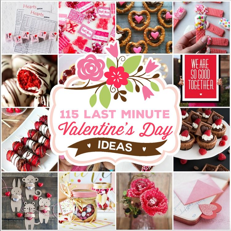 115 Last Minute Valentine\'s Day Ideas