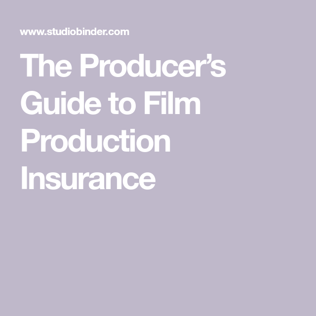 The Producer S Guide To Film Production Insurance Film This Or That Questions Most Asked Questions