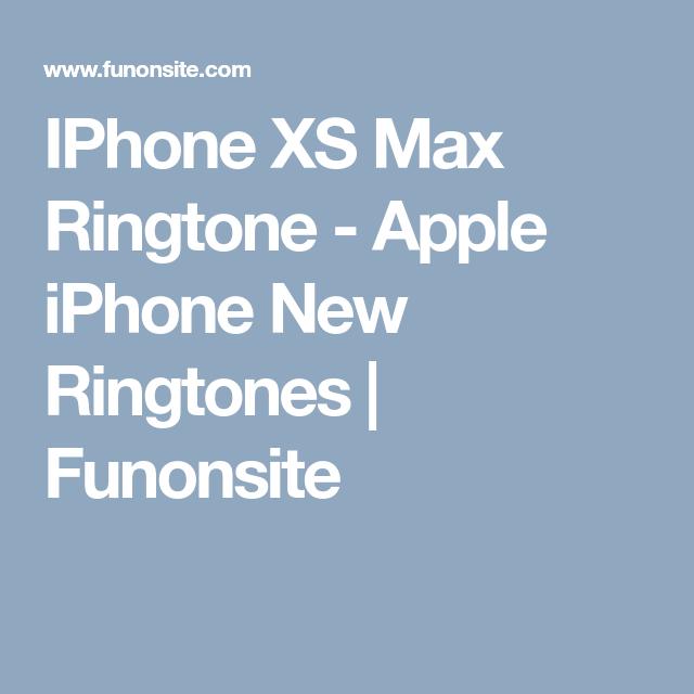Iphone Xs Max Ringtone Apple Iphone New Ringtones Apple Iphone Iphone Ringtones For Iphone